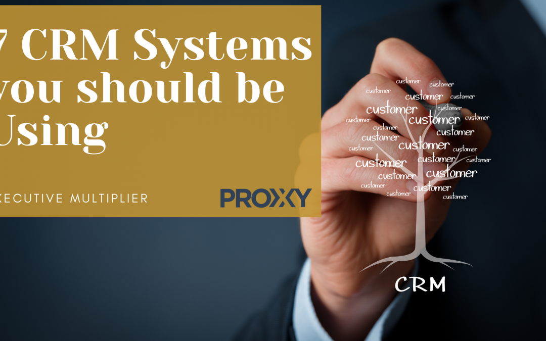 7 CRM Systems You Should be Using